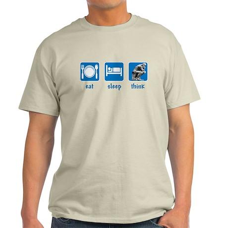 eat sleep think Light T-Shirt