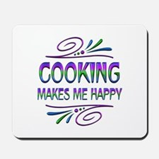 Cooking Makes Me Happy Mousepad
