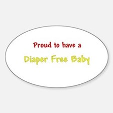 Proud To Have A Diaper Free Baby Oval Decal