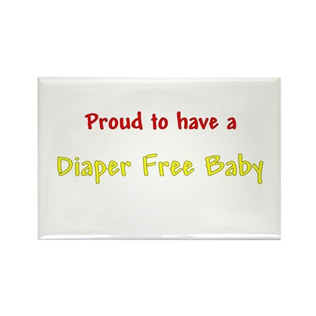 Proud To Have A Diaper Free Baby Rectangle Magnet