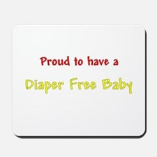 Proud To Have A Diaper Free Baby Mousepad