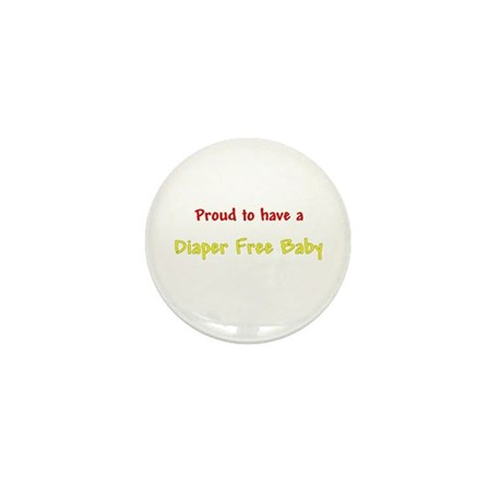 Proud To Have A Diaper Free Baby Mini Button (100