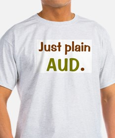 Just Plain Aud. T-Shirt