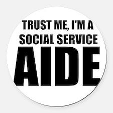 Trust Me, I'm A Social Service Aide Round Car Magn