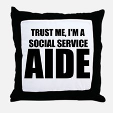 Trust Me, I'm A Social Service Aide Throw Pillow