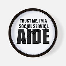 Trust Me, I'm A Social Service Aide Wall Clock