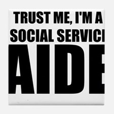 Trust Me, I'm A Social Service Aide Tile Coaster