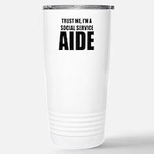 Trust Me, I'm A Social Service Aide Travel Mug