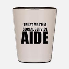 Trust Me, I'm A Social Service Aide Shot Glass