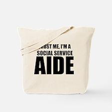 Trust Me, I'm A Social Service Aide Tote Bag
