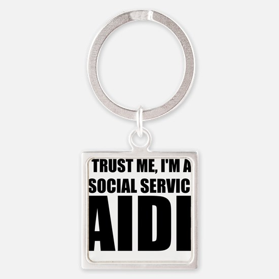 Trust Me, I'm A Social Service Aide Keychains