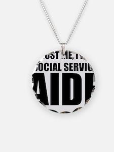 Trust Me, I'm A Social Service Aide Necklace