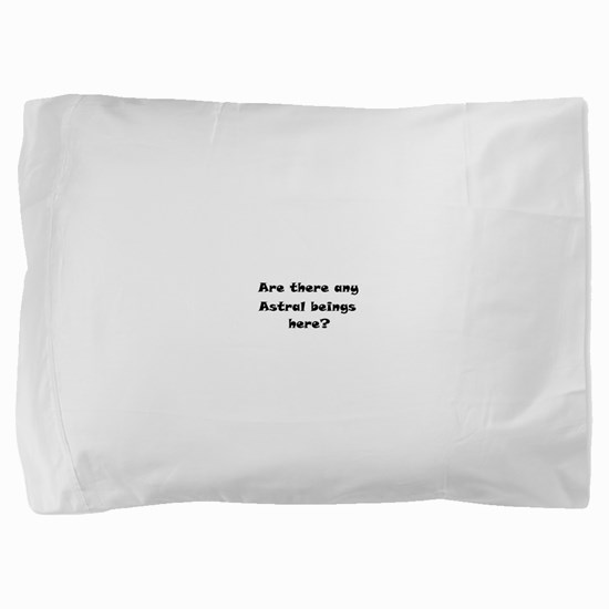 Are there any Astral beings here.png Pillow Sham