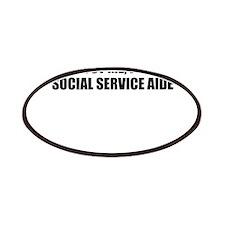Trust Me, I'm A Social Service Aide Patch