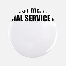 """Trust Me, I'm A Social Service Aide 3.5"""" Button (1"""