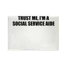 Trust Me, I'm A Social Service Aide Magnets
