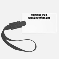 Trust Me, I'm A Social Service Aide Luggage Tag