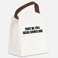 Trust Me, I'm A Social Service Aide Canvas Lunch B