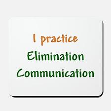 I Practice Elimination Communication Mousepad