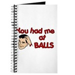 You Had Me at Balls Journal