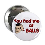 You Had Me at Balls Button