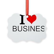 I Love Business Ornament