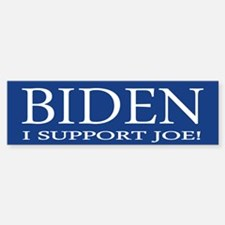 I Support Joe Bumper Bumper Bumper Sticker