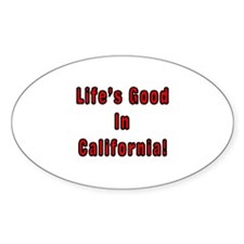 LIFE'S GOOD IN CALIFORNIA Oval Decal