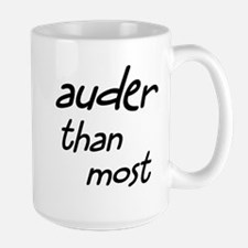 auder than most Large Mug