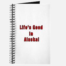 LIFE'S GOOD IN ALASKA Journal