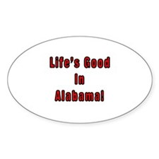 LIFE'S GOOD IN ALABAMA Oval Decal