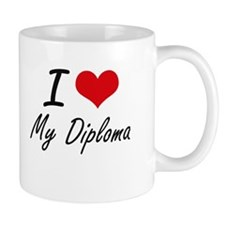 I Love My Diploma Mugs