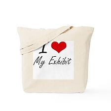 I love My Exhibit Tote Bag