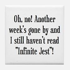 read infinite jest Tile Coaster