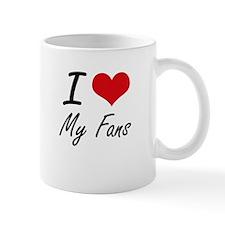 I Love My Fans Mugs
