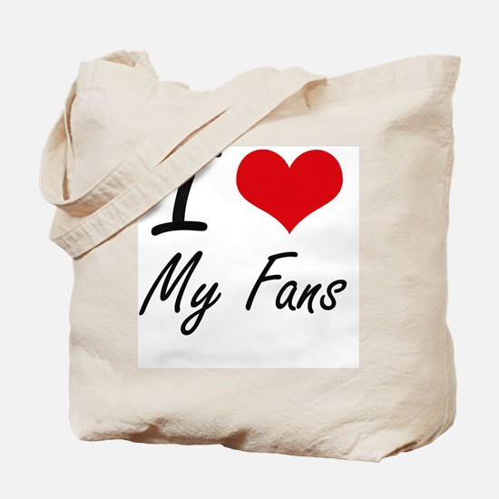 I Love My Fans Tote Bag