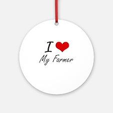 I Love My Farmer Round Ornament