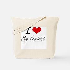I Love My Feminist Tote Bag