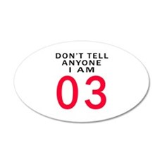 Don't Tell Anyone I'm 03 Wall Decal