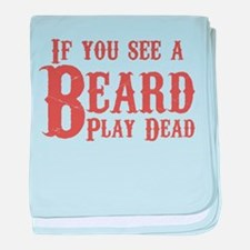 If you see a beard, play dead. baby blanket