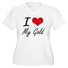 I Love My Gold Plus Size T-Shirt