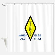 When All Else Fails Shower Curtain