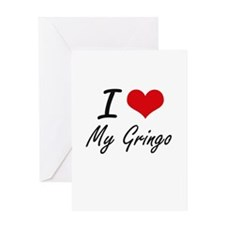 I Love My Gringo Greeting Cards