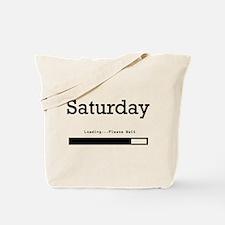 Saturday Loading Tote Bag