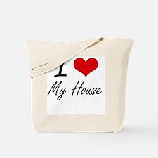 I Love My House Tote Bag