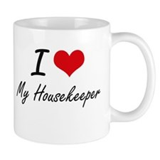 I Love My Housekeeper Mugs
