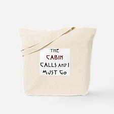cabin calls Tote Bag