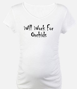 Will Work For Orchids Shirt