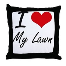 I love My Lawn Throw Pillow