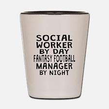 Social Worker Fantasy Football Manager Shot Glass